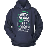 Nurse T-Shirt Design - Because I'm The Nurse