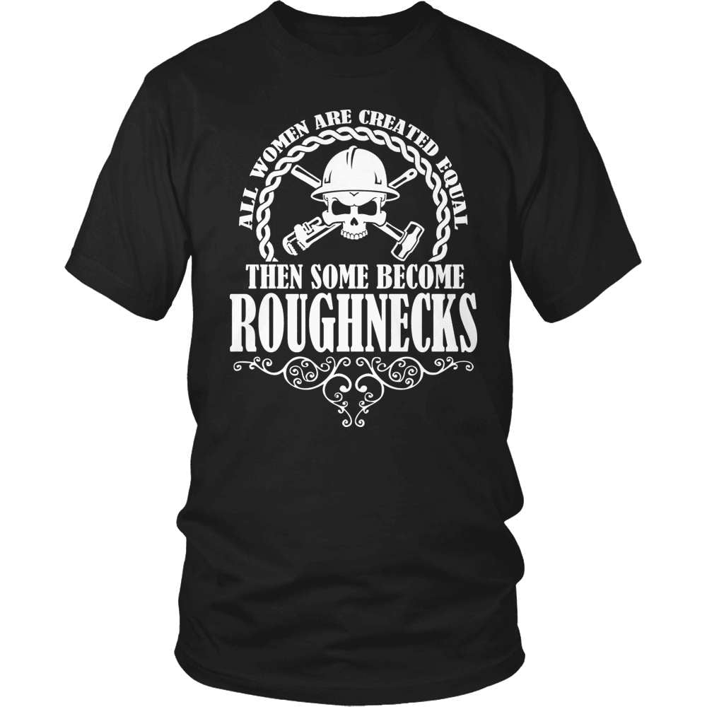 Oil Worker T-Shirt Design - Some Become Roughnecks - snazzyshirtz.com