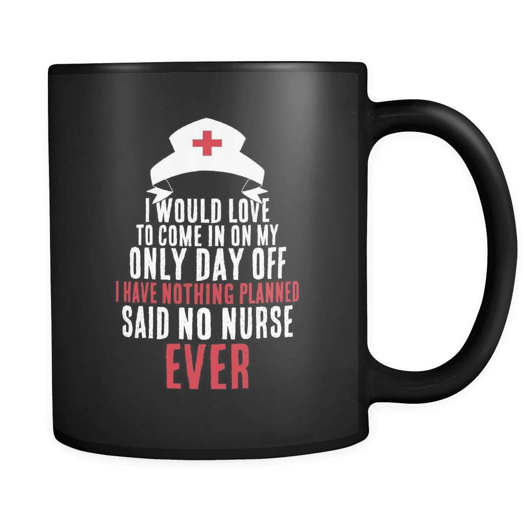 Said No Nurse Ever - Luxury Mug