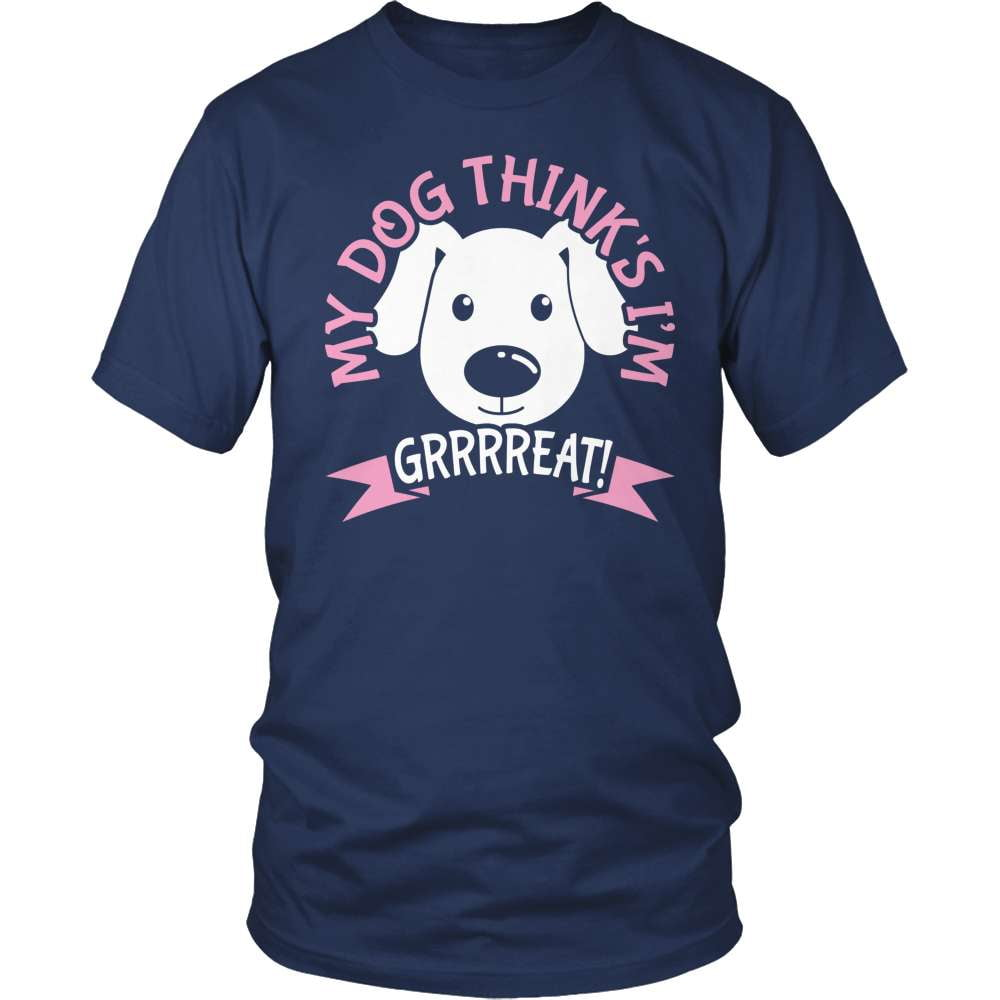 Dog T-Shirt Design - Dog Thinks I'm Grrreat