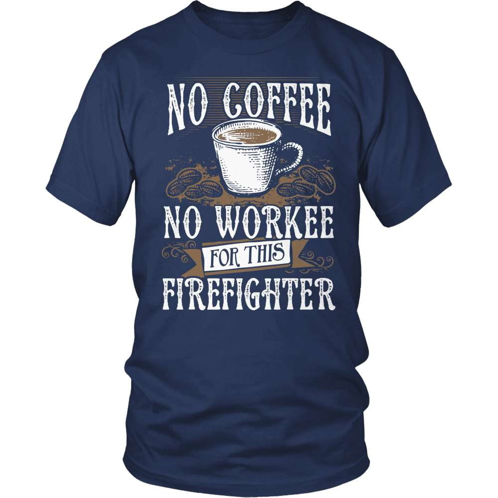 Firefighter T-Shirt Design - No Coffee No Workee