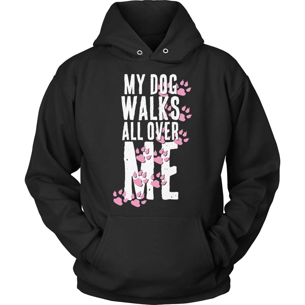 Dog T-Shirt Design - My Dog Walks All Over Me! - snazzyshirtz.com
