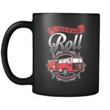 This Is How I Roll - Luxury Firefighter Mug
