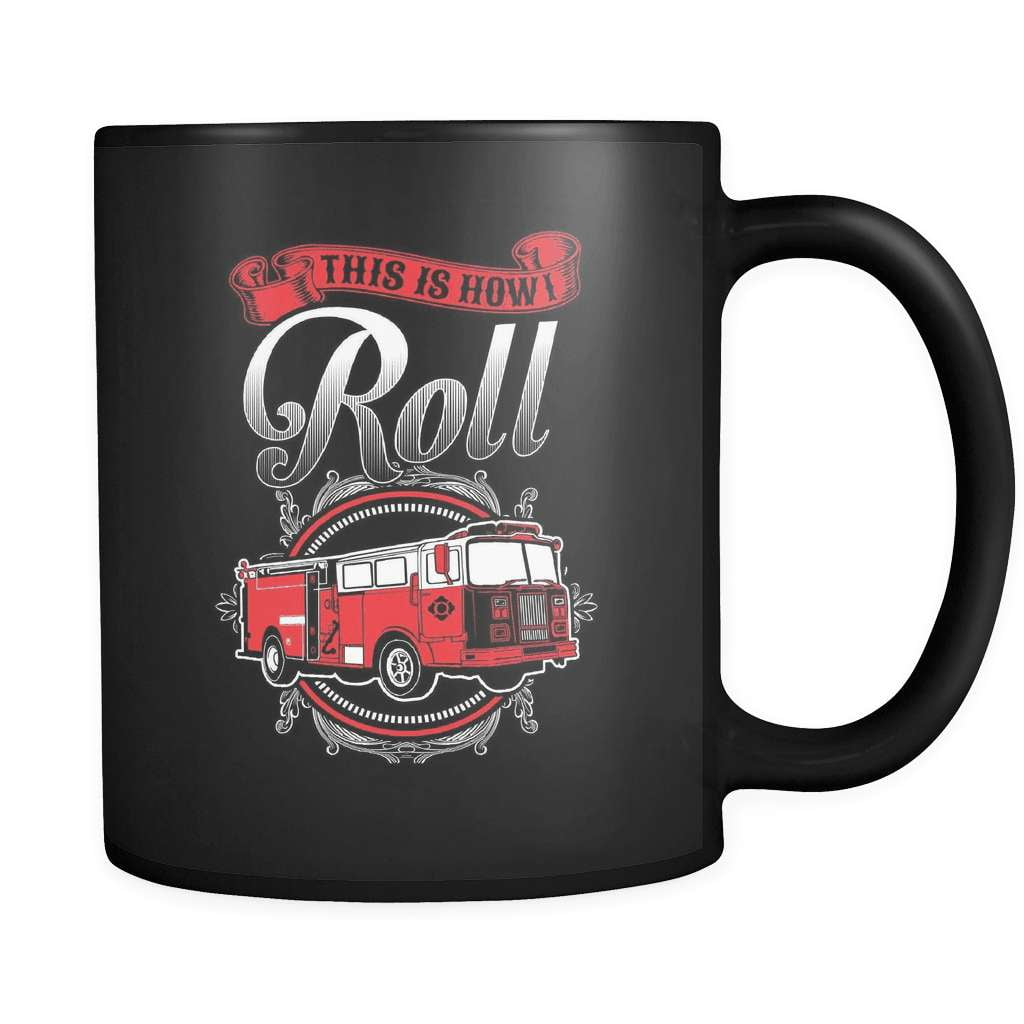 This Is How I Roll - Luxury Firefighter Mug - snazzyshirtz.com