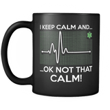 NOT That Calm! - Luxury EMT Mug