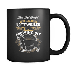 God Was Showing Off - Luxury Rottweiler Mug