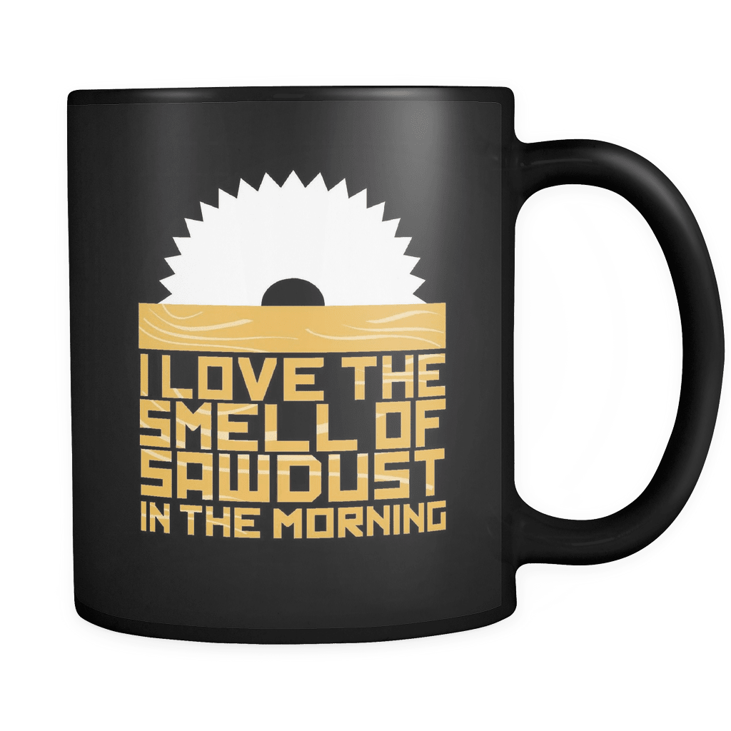 Sawdust In The Marning - Luxury Carpenter Mug