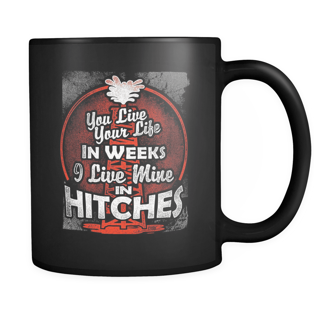 Live Mine In Hitches - Luxury Oil Worker Mug