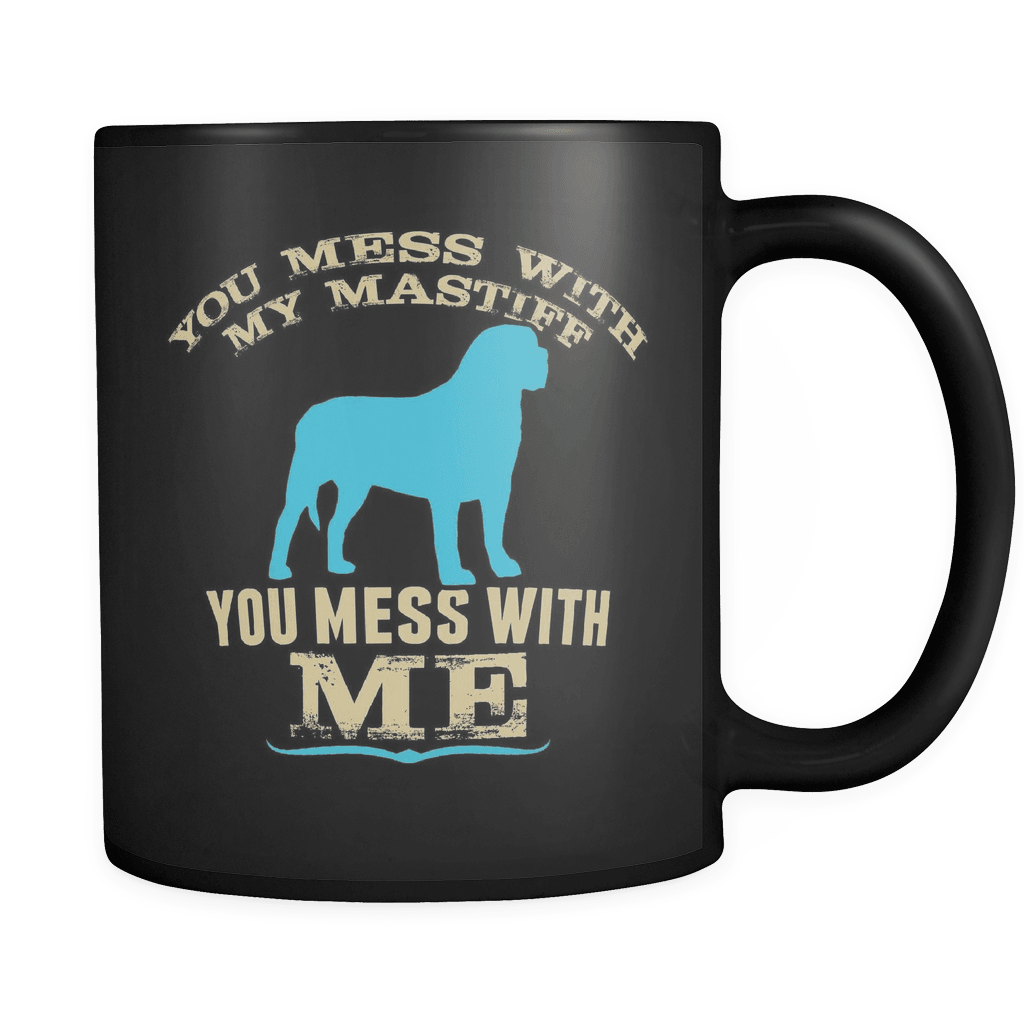 Mess With My Mastiff - Luxury Mug