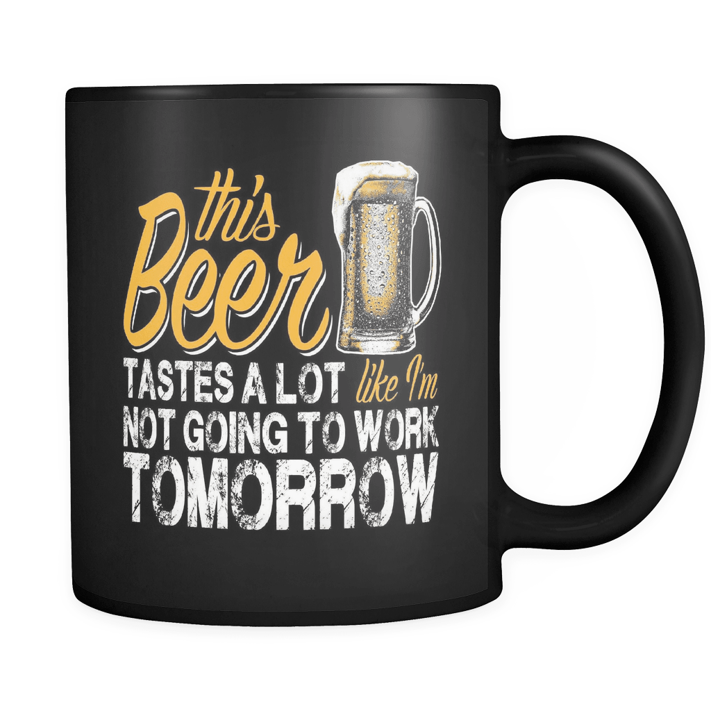 Like I'm Not Going To Work Tomorrow - Luxury Beer Mug