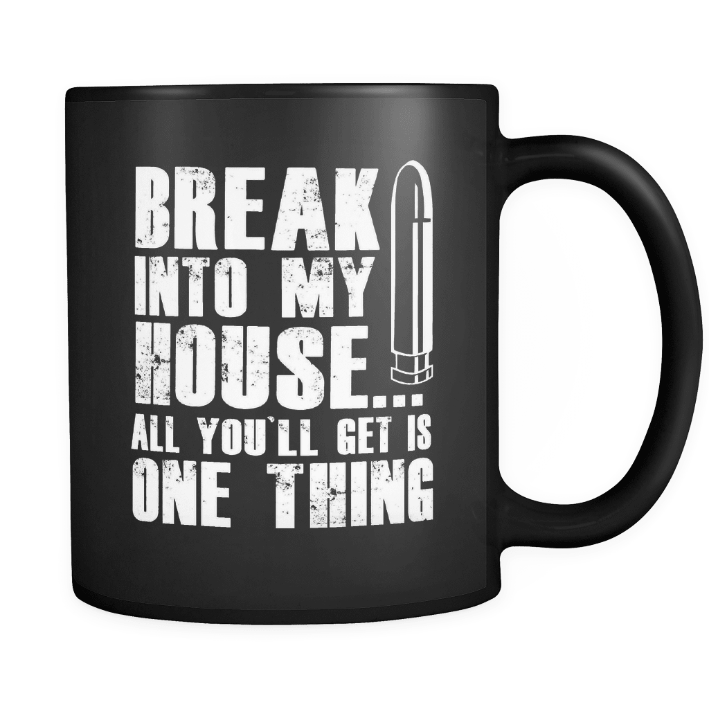 All You´ll Get Is One Thing! - Luxury Gun Mug