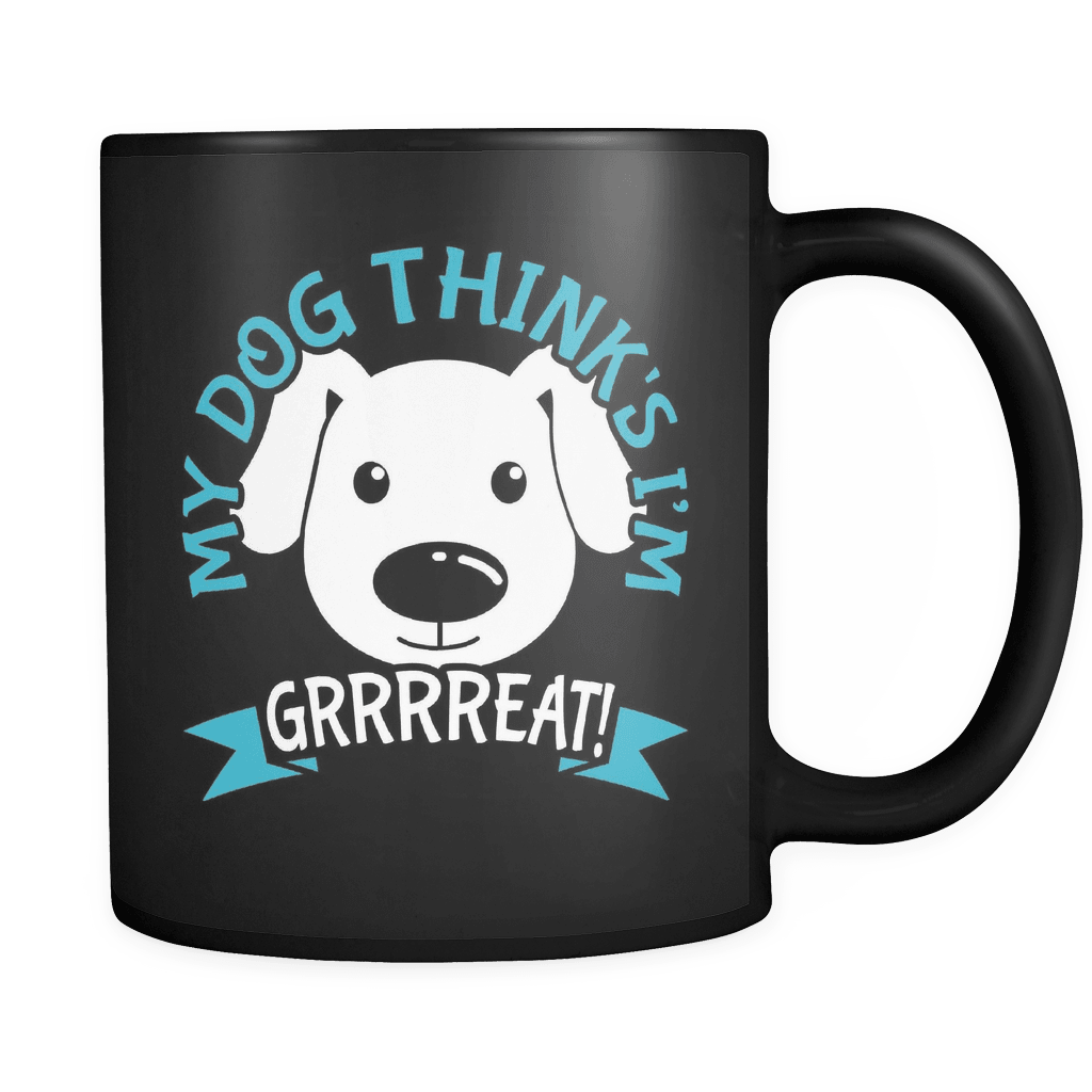 My Dog Thinks I'm Grrreat - Luxury Mug