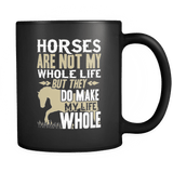 Horses Make My Life Whole - Luxury Mug
