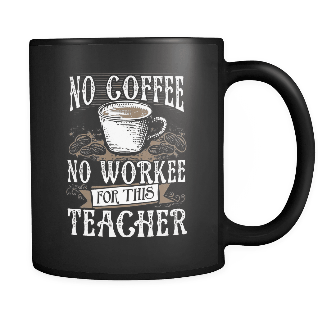 No Coffee No Workee - Luxury Teacher Mug