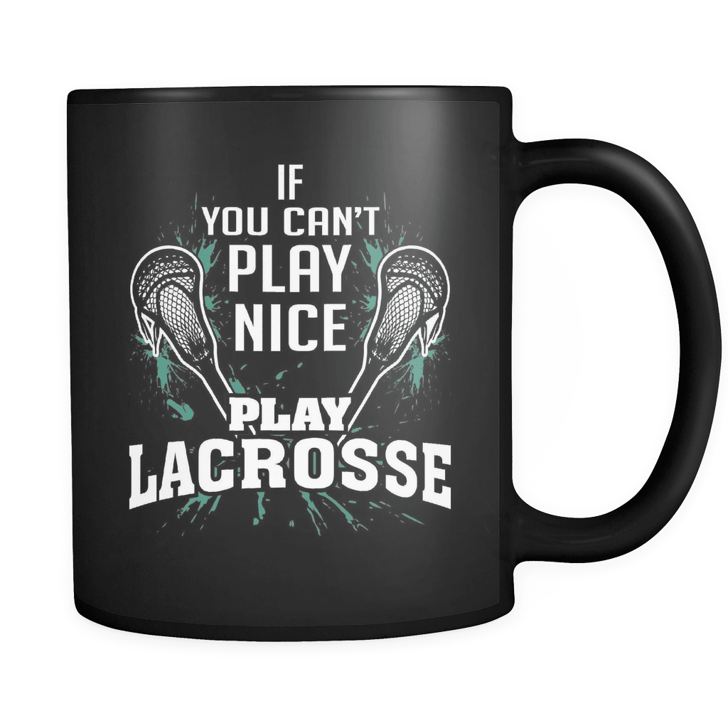 Play Nice - Luxury Lacrosse Mug