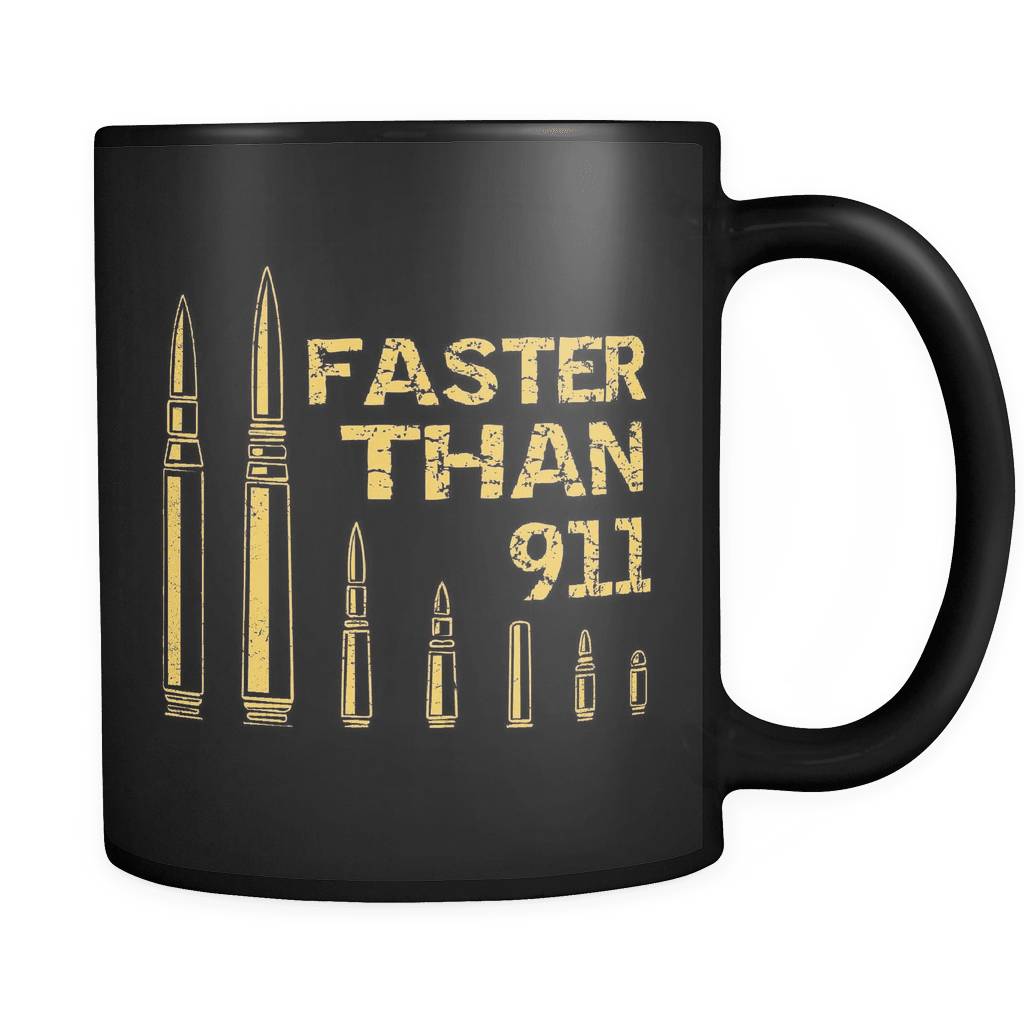 Faster Then 911 - Luxury Gun Mug