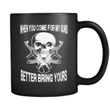Better Bring Yours! - Luxury Gun Mug