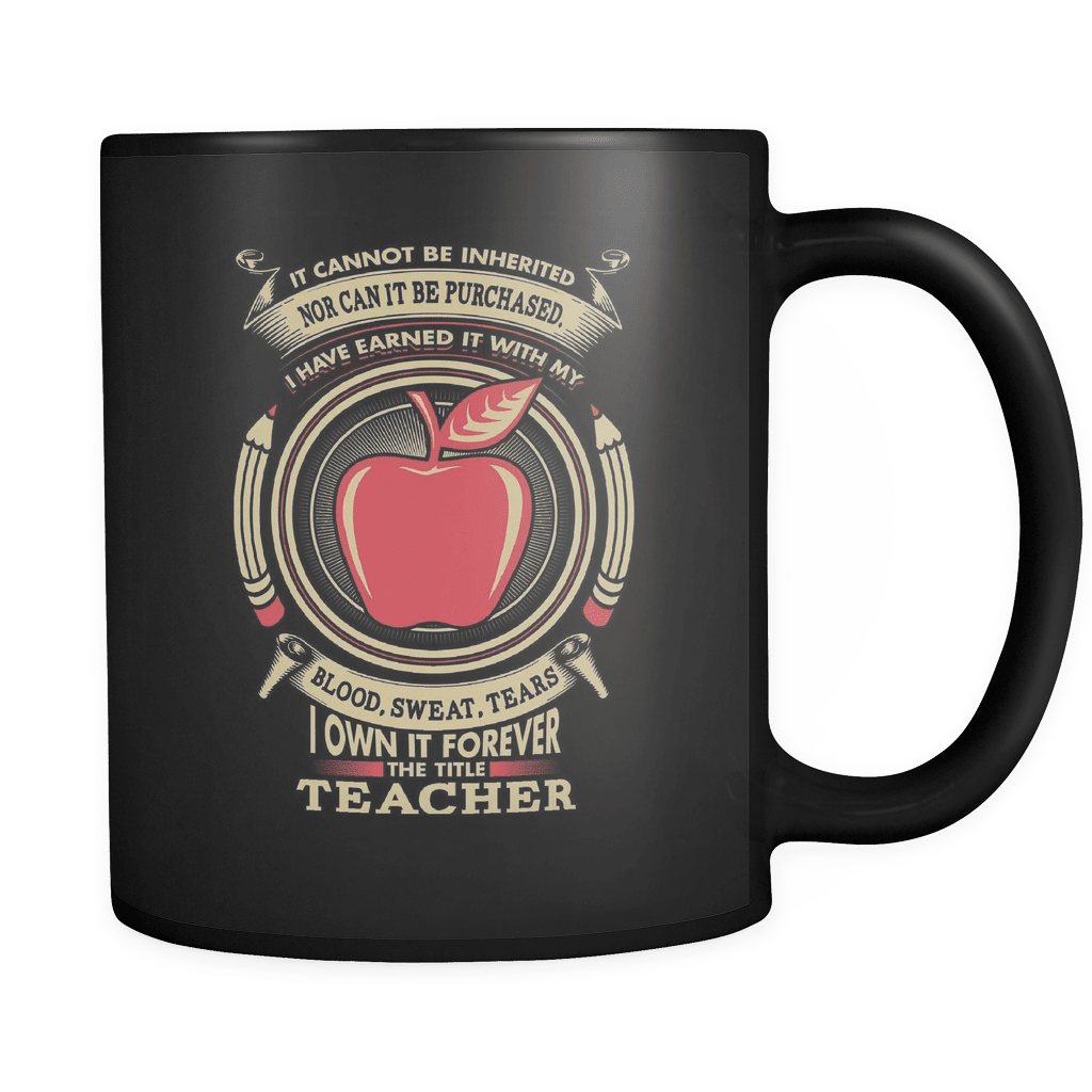Blood Sweat And Tears - Luxury Teacher Mug