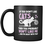 You Don't Like Cats - Luxury Mug