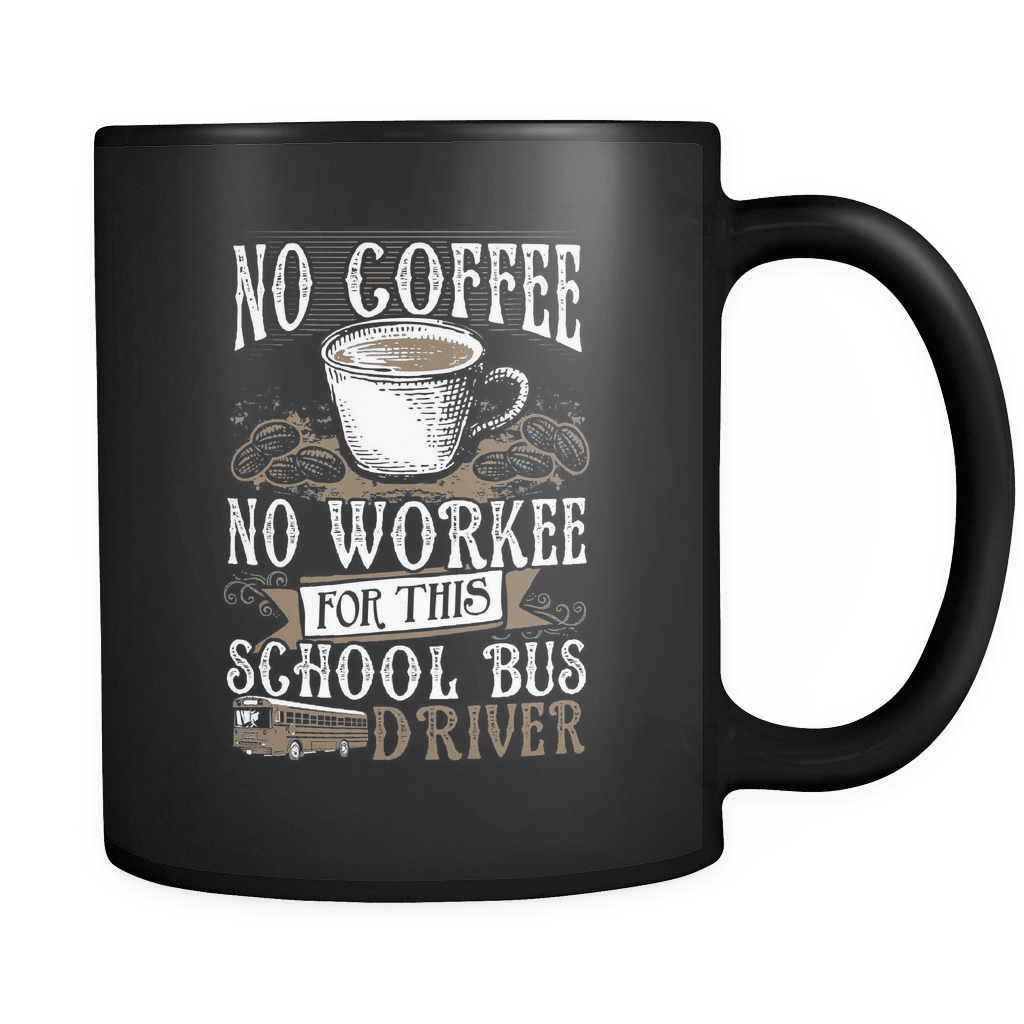 No Coffee - Luxury School Bus Driver Mug