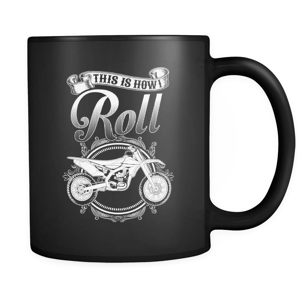 How We Roll - Luxury Dirt Bike Mug