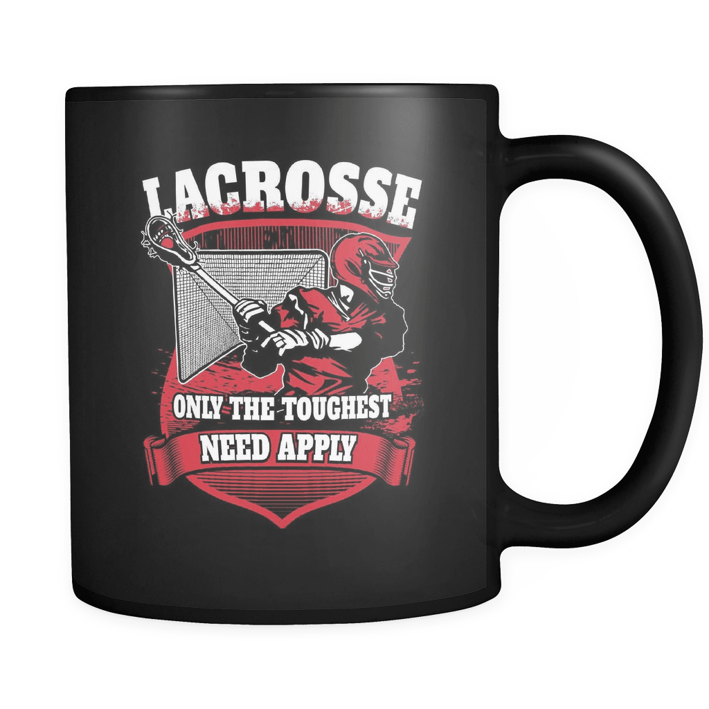 Only The Toughest - Luxury Lacrosse Mug