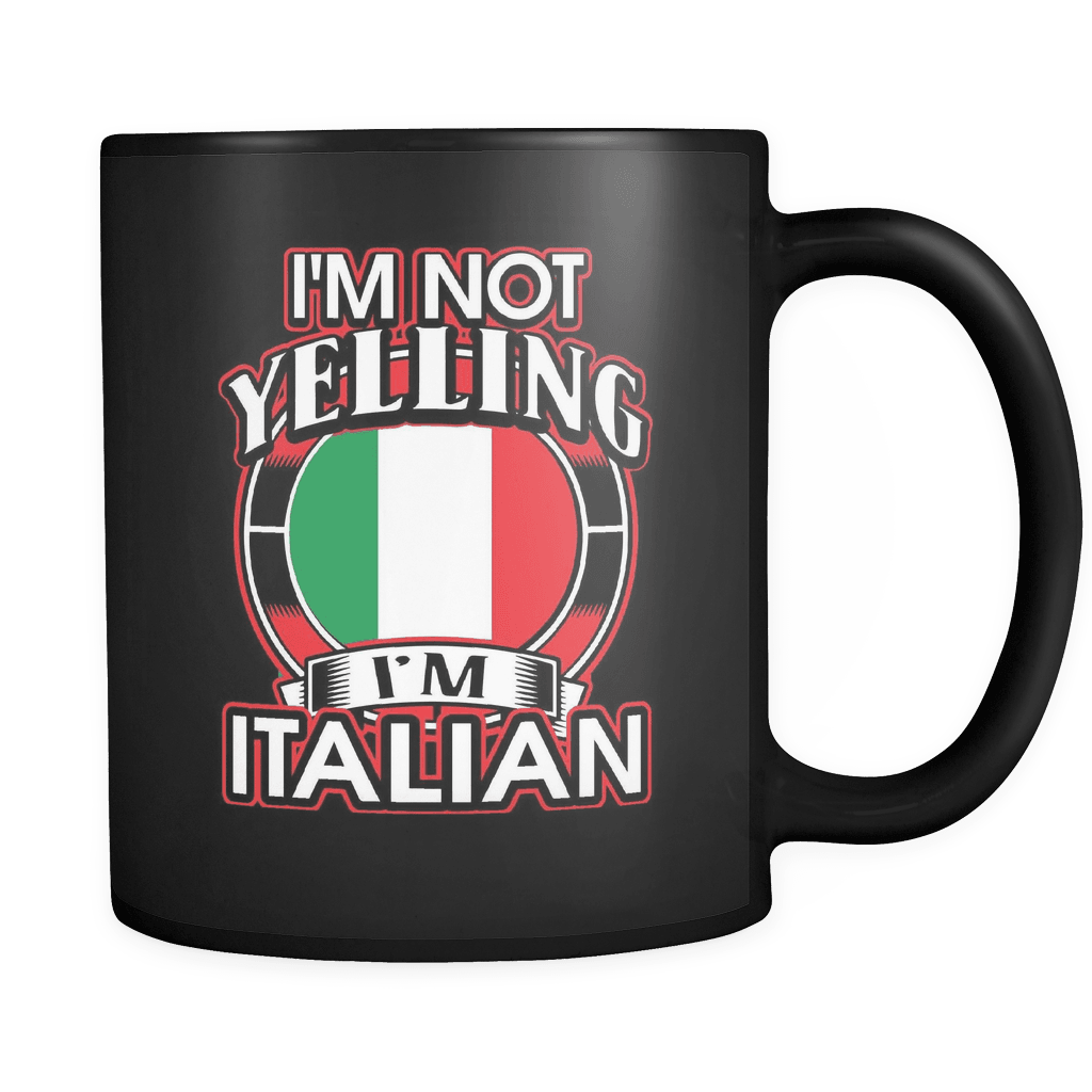 I'm Not Yelling I'm Italian - Luxury Mug
