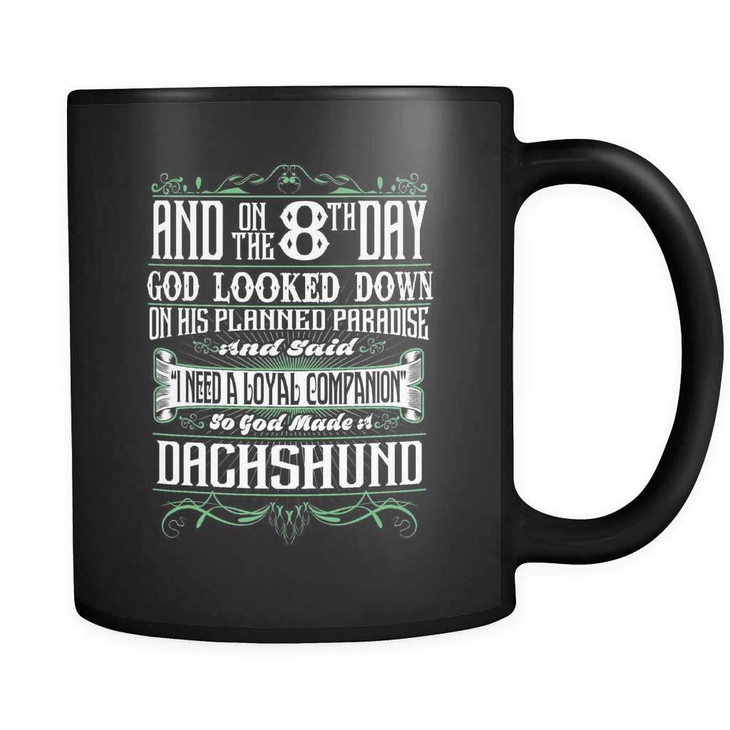 And On The 8th Day - Luxury Dachshund Mug