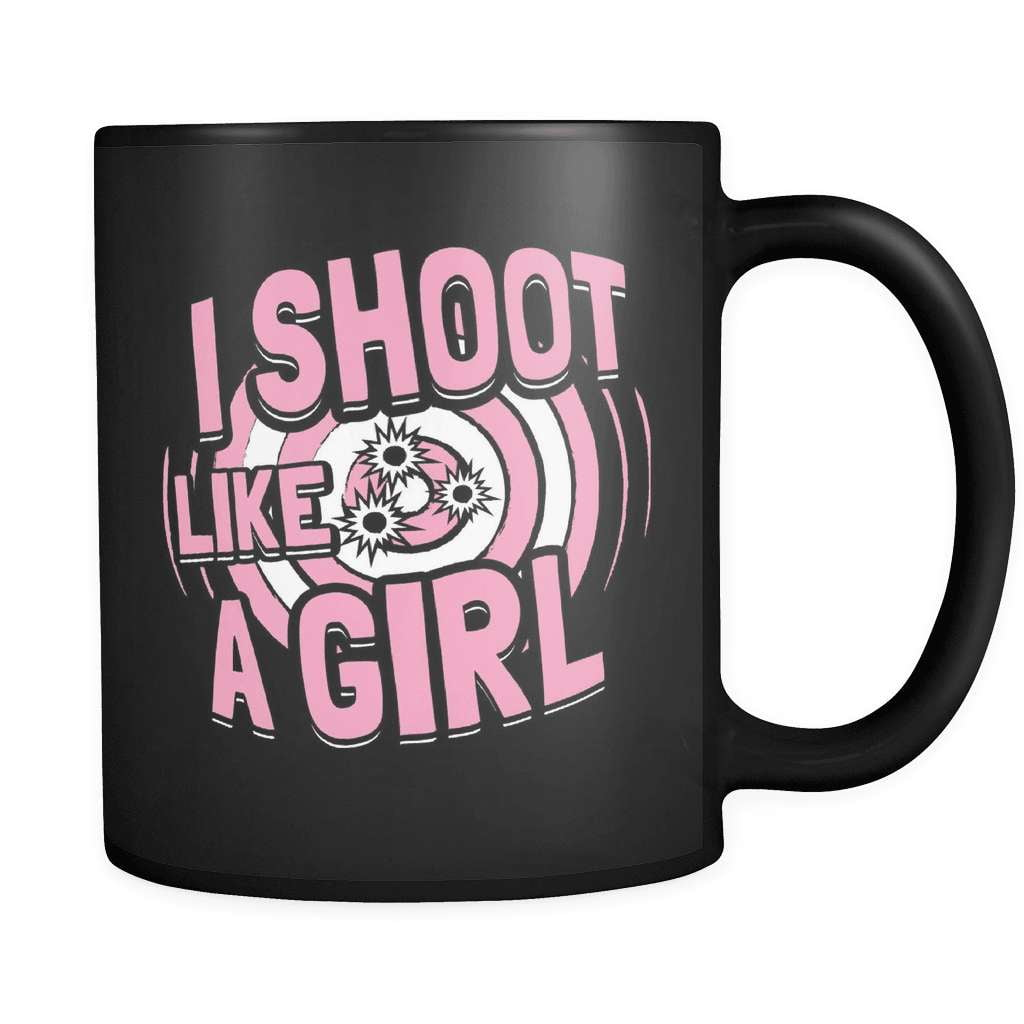 I Shoot Like A Girl! - Luxury Gun Mug