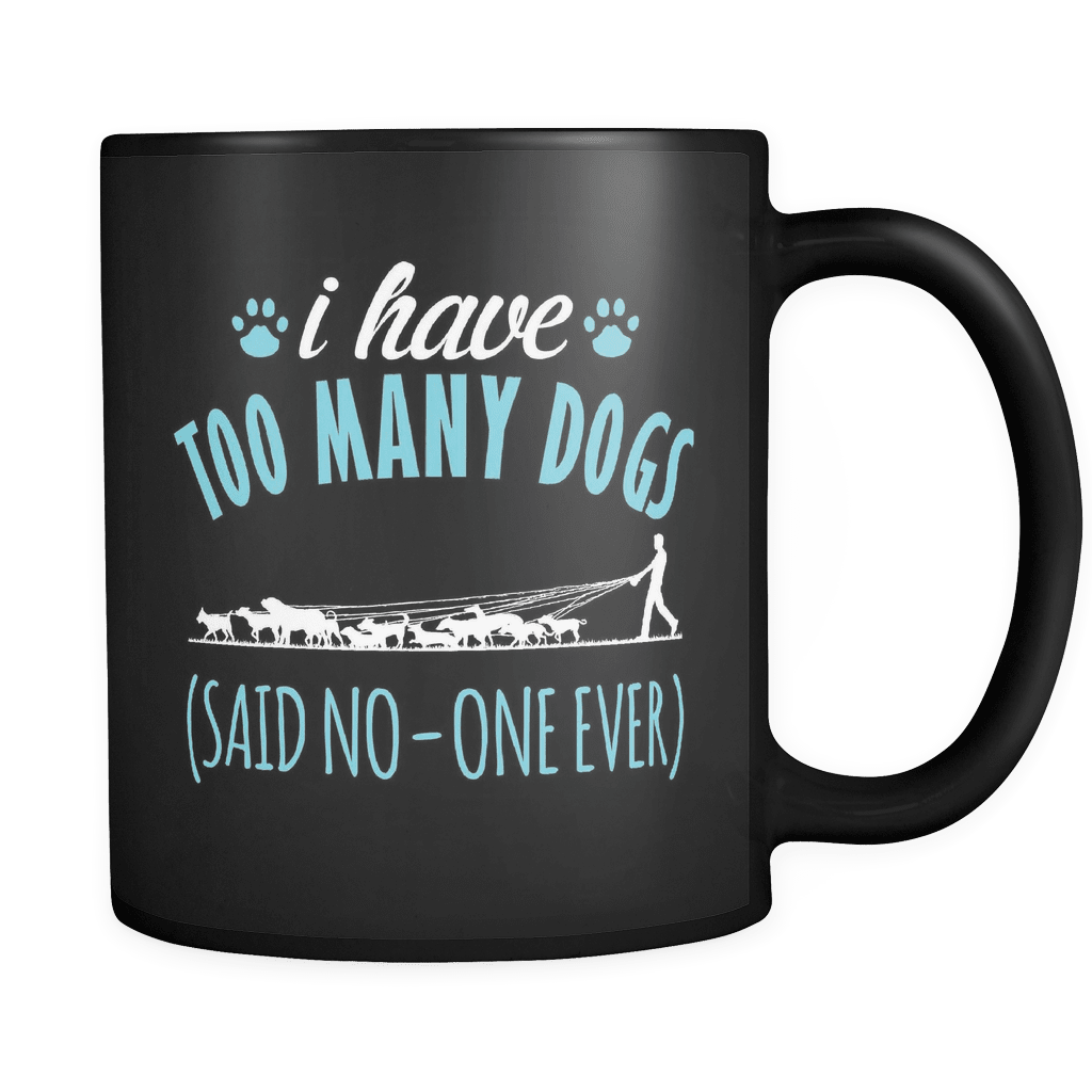 Too Many Dogs - Luxury Mug
