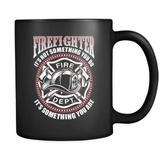 It's Something You ARE - Luxury Firefighter Mug