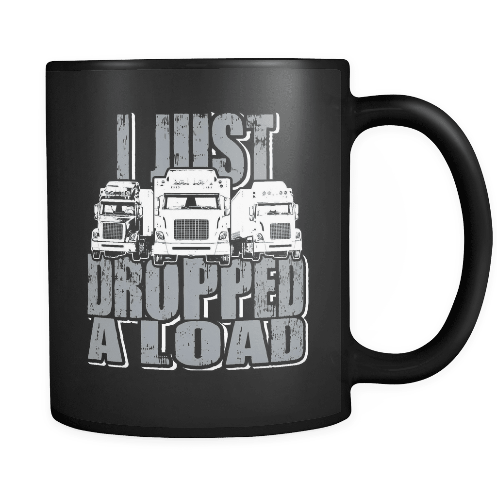 Dropped A Load - Luxury Trucker Mug
