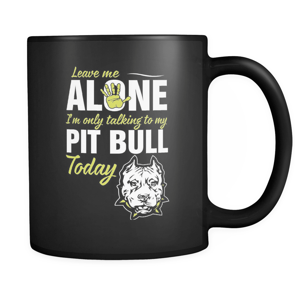 Leave Me Alone - Luxury Pit Bull Mug