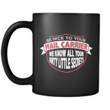 Be Nice To Your Mail Carrier - Luxury Mug