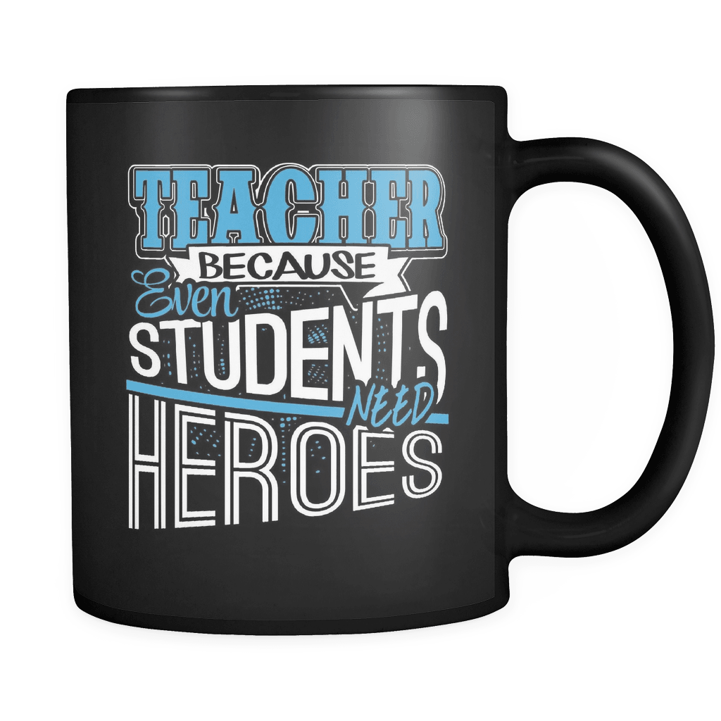 Students Need Heroes - Luxury Teacher Mug