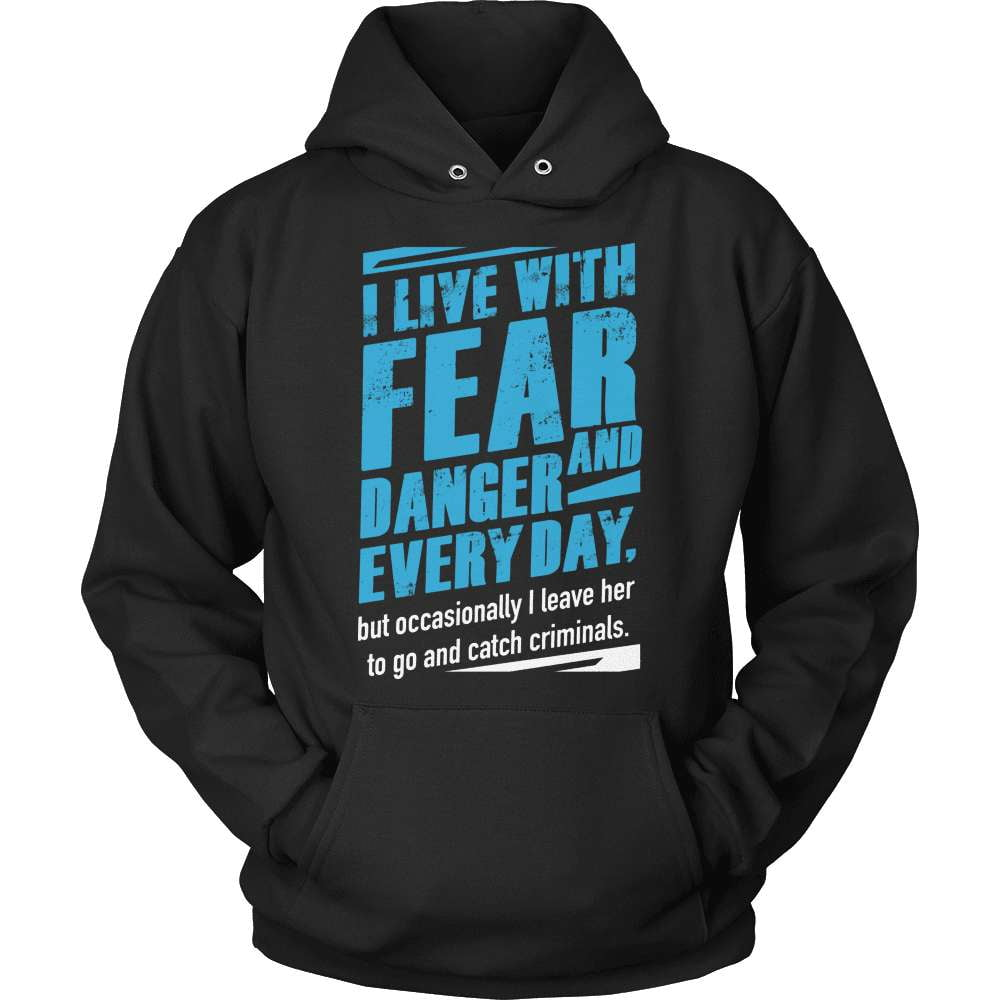 Police T-Shirt Design - I Live In Fear And Danger