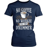 Drummer T-Shirt Design - No Coffee No Workee
