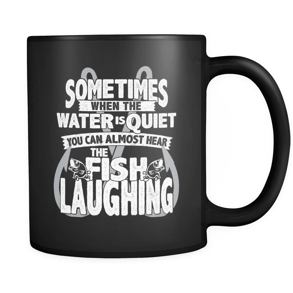 You Can Almost Hear The Fish Laughing! - Luxury Fishing Mug