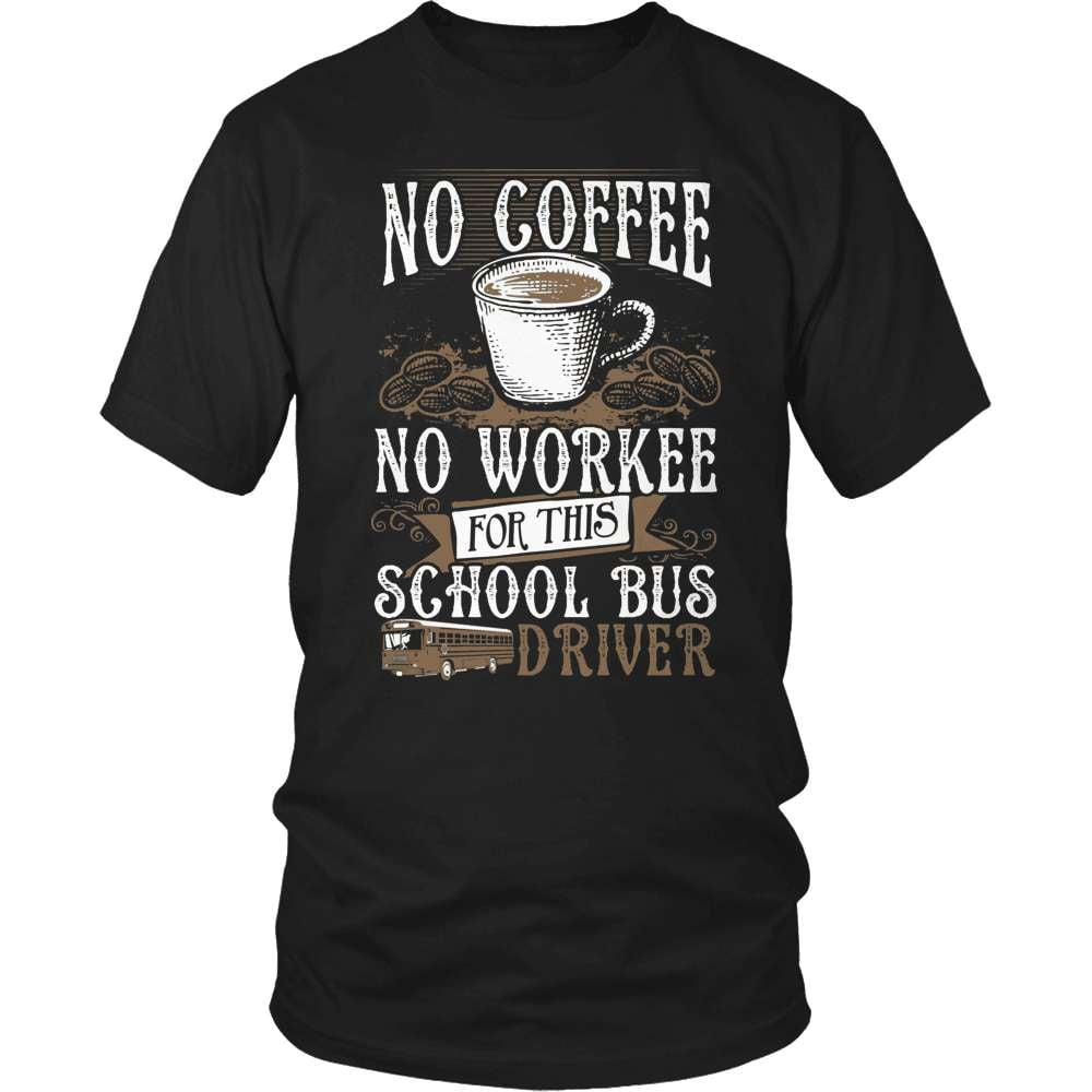 School Bus Driver T-Shirt Design - No Coffee - snazzyshirtz.com