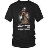 Dachshund T-Shirt Design - Dachshund Mom Wouldn't Understand