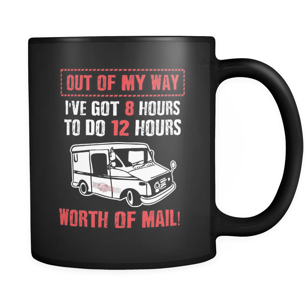 Out Of My Way - Luxury Mail Carrier Mug