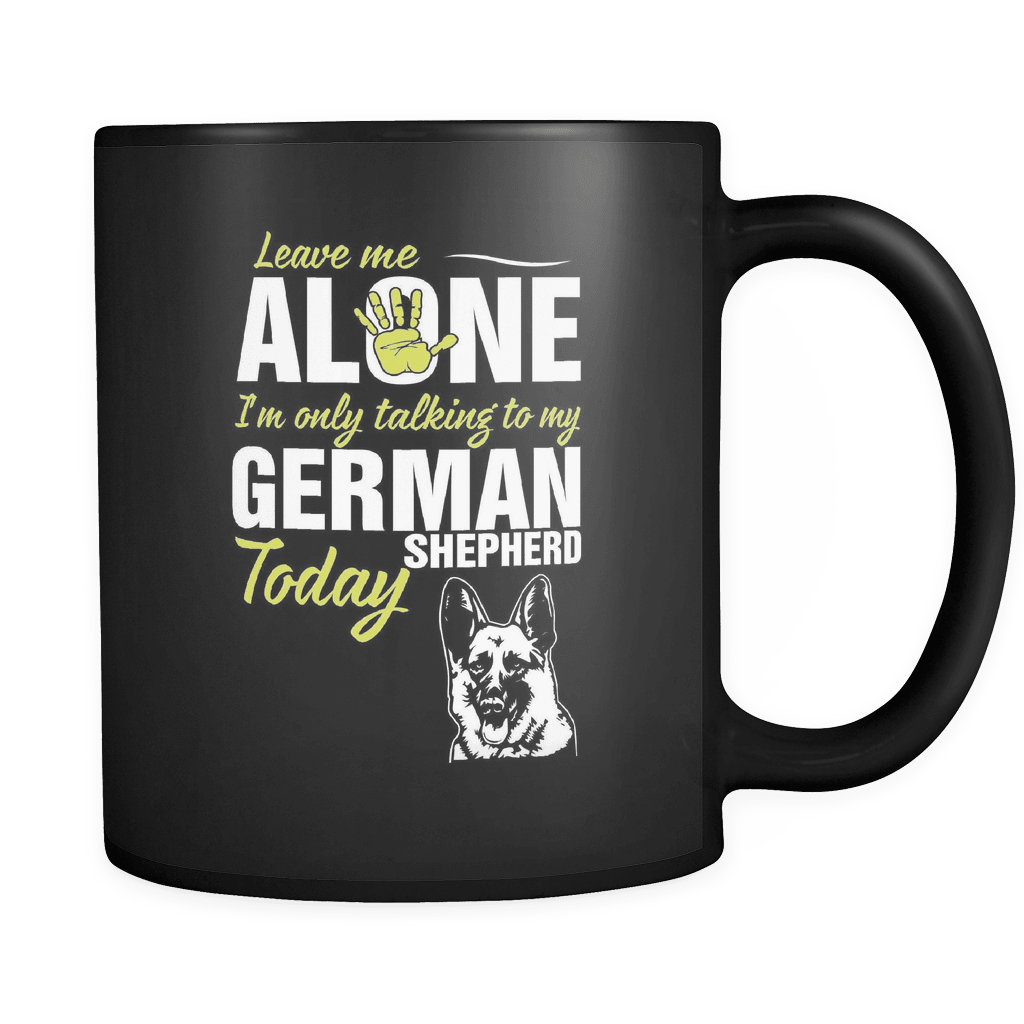 Leave Me Alone GSD - Luxury German Shepherd Mug