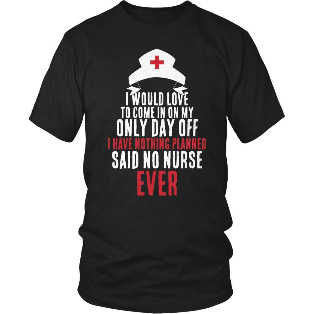 Nurse T-Shirt Design - Said No Nurse Ever