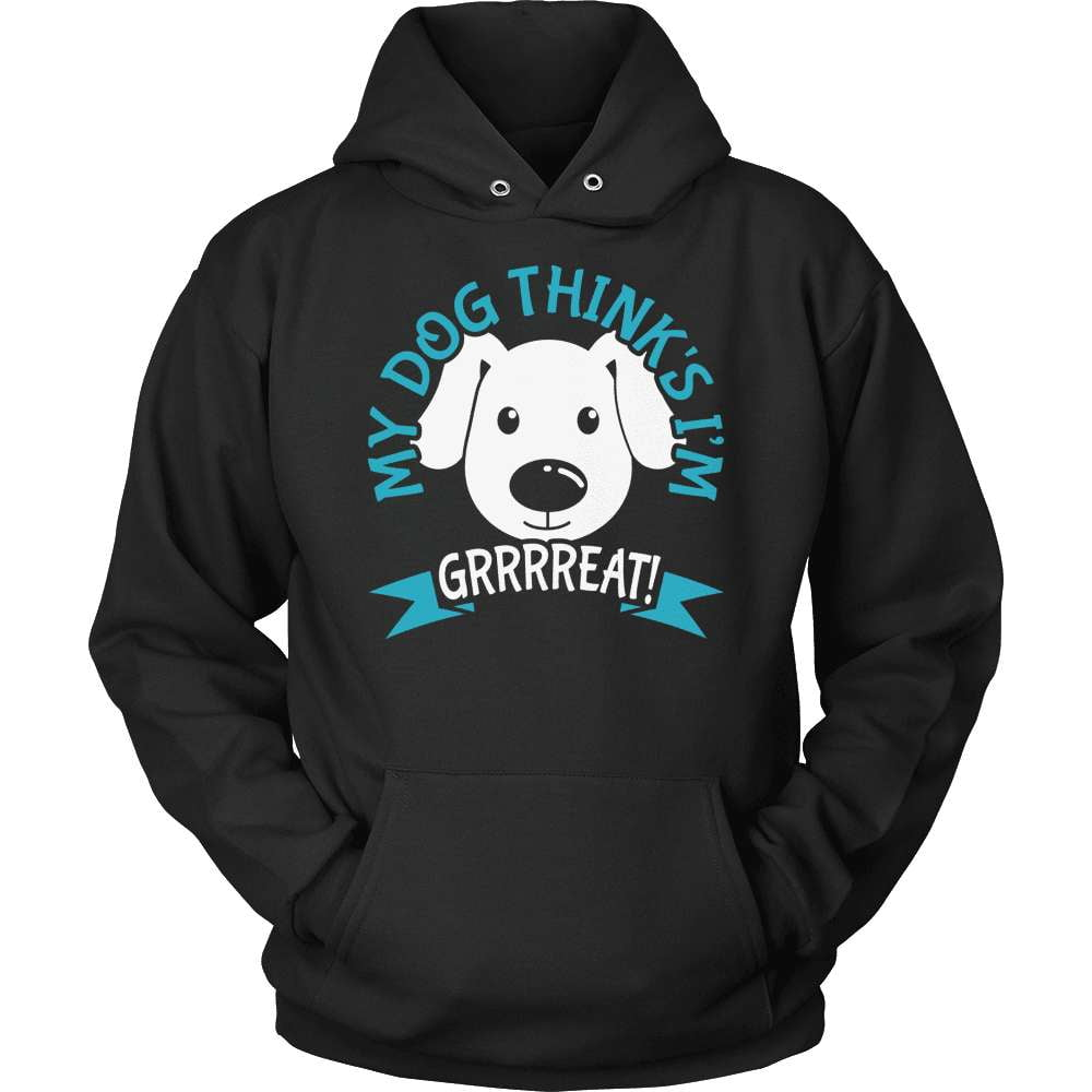 Dog T-Shirt Design - My Dog Thinks I'm Grrreat - snazzyshirtz.com