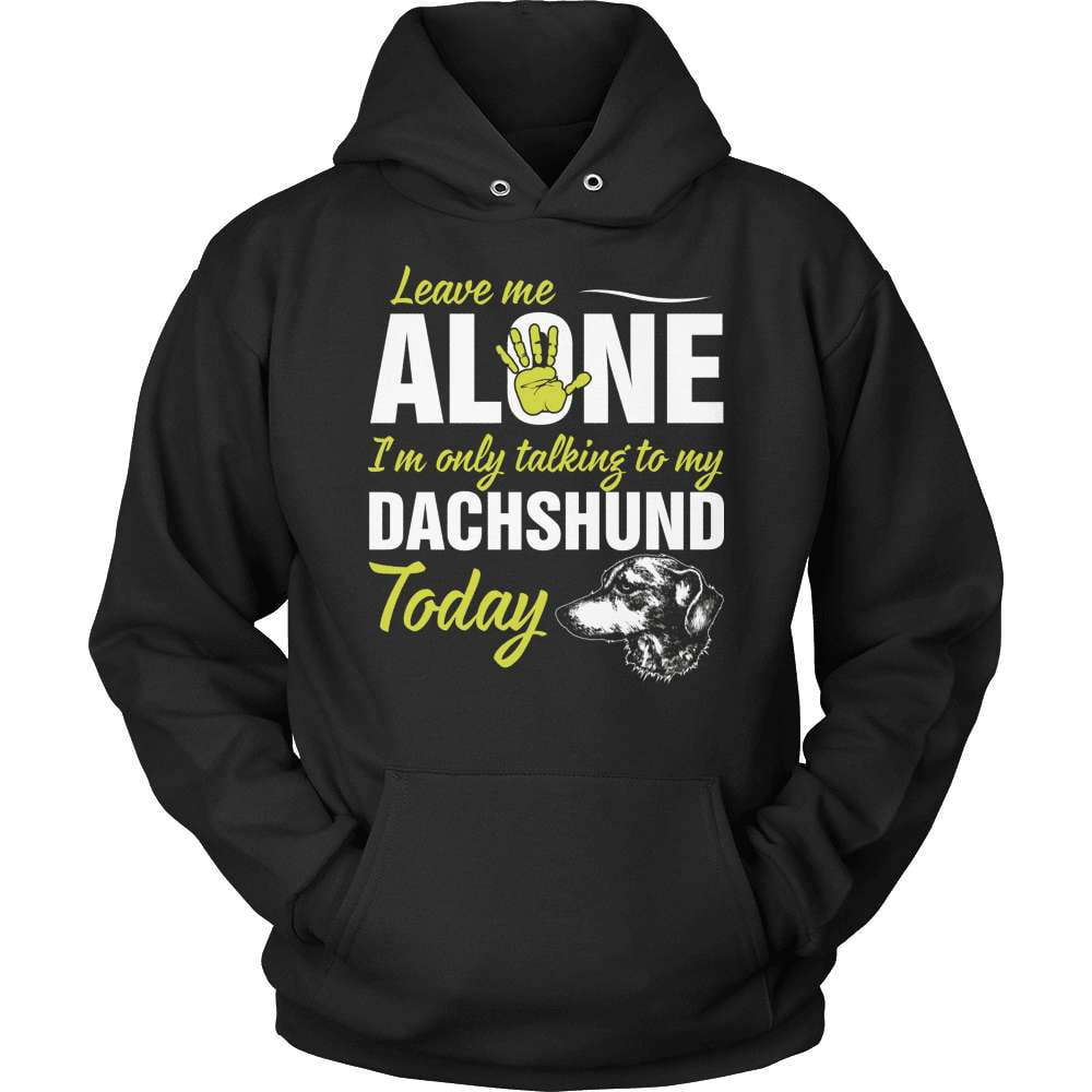 Dachshund T-Shirt Design - I'm Only Talking To My Dachshund Today - snazzyshirtz.com