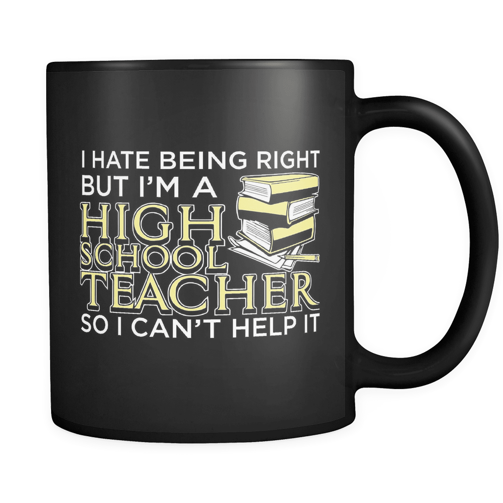 I Hate Being Right But... - Luxury Teacher Mug