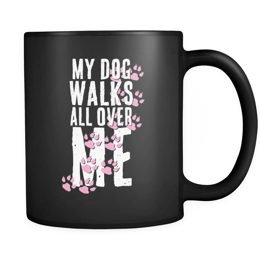 My Dog Walks All Over Me - Luxury Mug