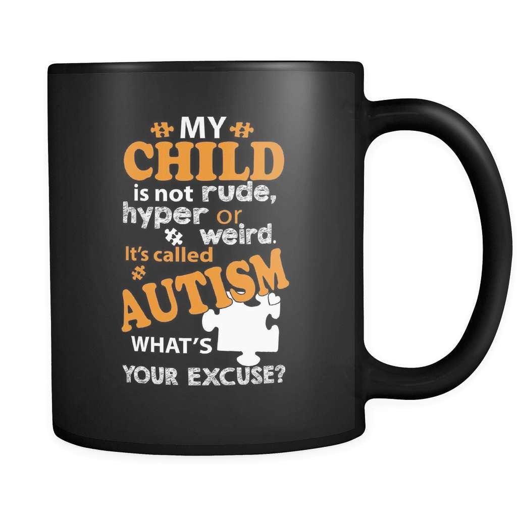 What's Your Excuse? - Luxury Autism Mug