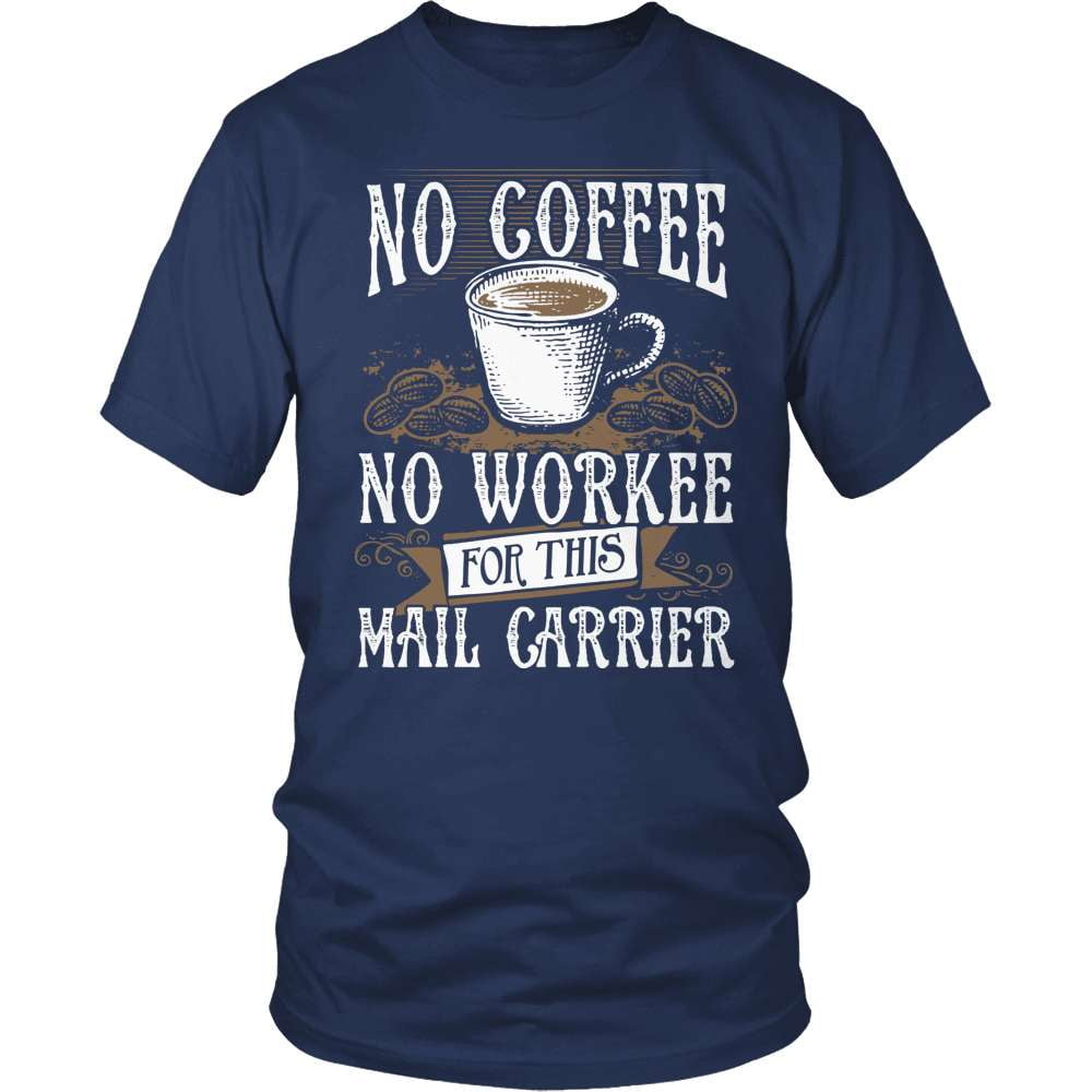Mail Carrier T-Shirt Design - No Coffee No Mail
