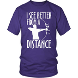 Archery T-Shirt Design - I See Better From A Distance!